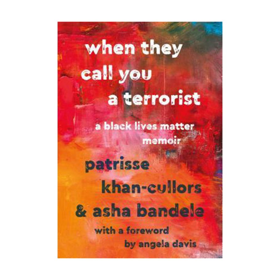 When They Call You a Terrorist by Patrisse Khan-Cullors