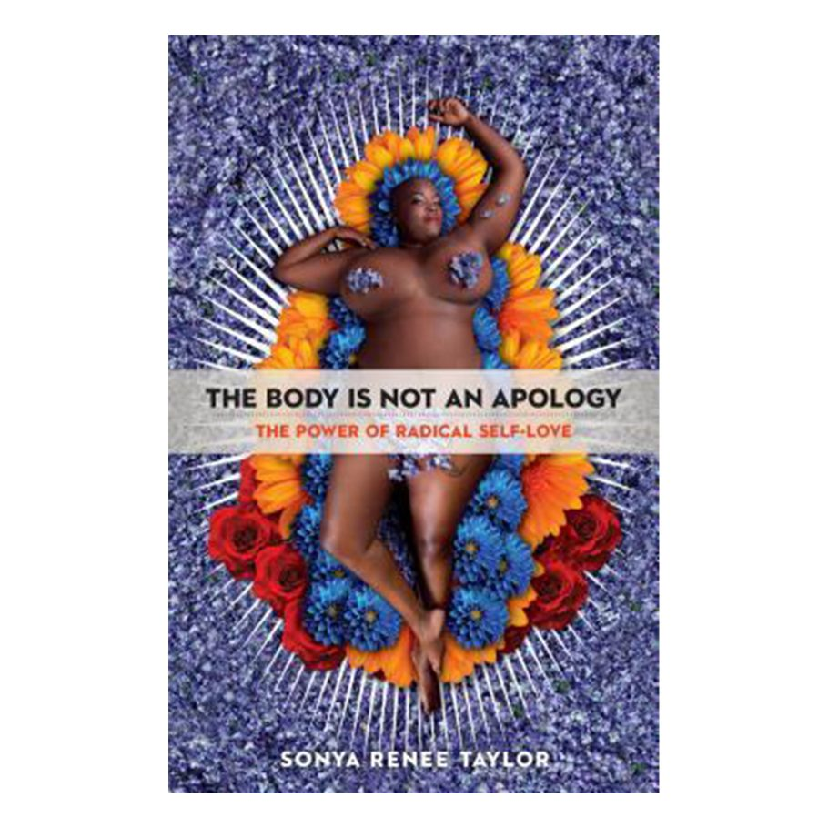 The Body is Not an Apology by Sonia Renee Taylor
