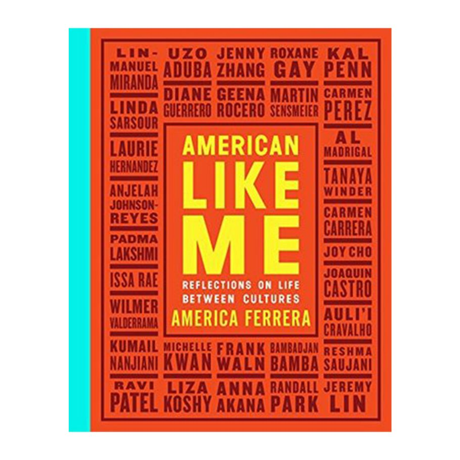American Like Me edited by America Ferrerra
