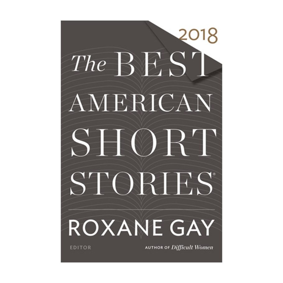 The Best American Short Stories 2018 edited by Roxane Gay