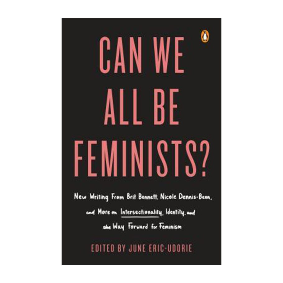 Can We All Be Feminists? edited by June Eric-Udorie