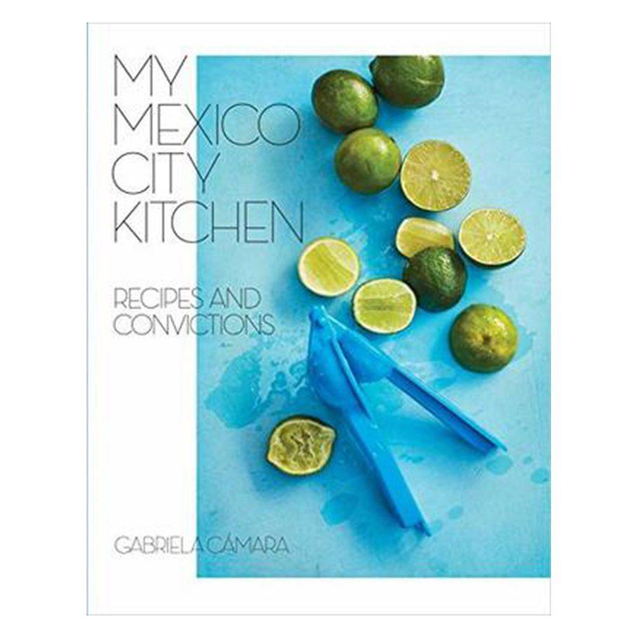 My Mexico City Kitchen by Gabriela Camara