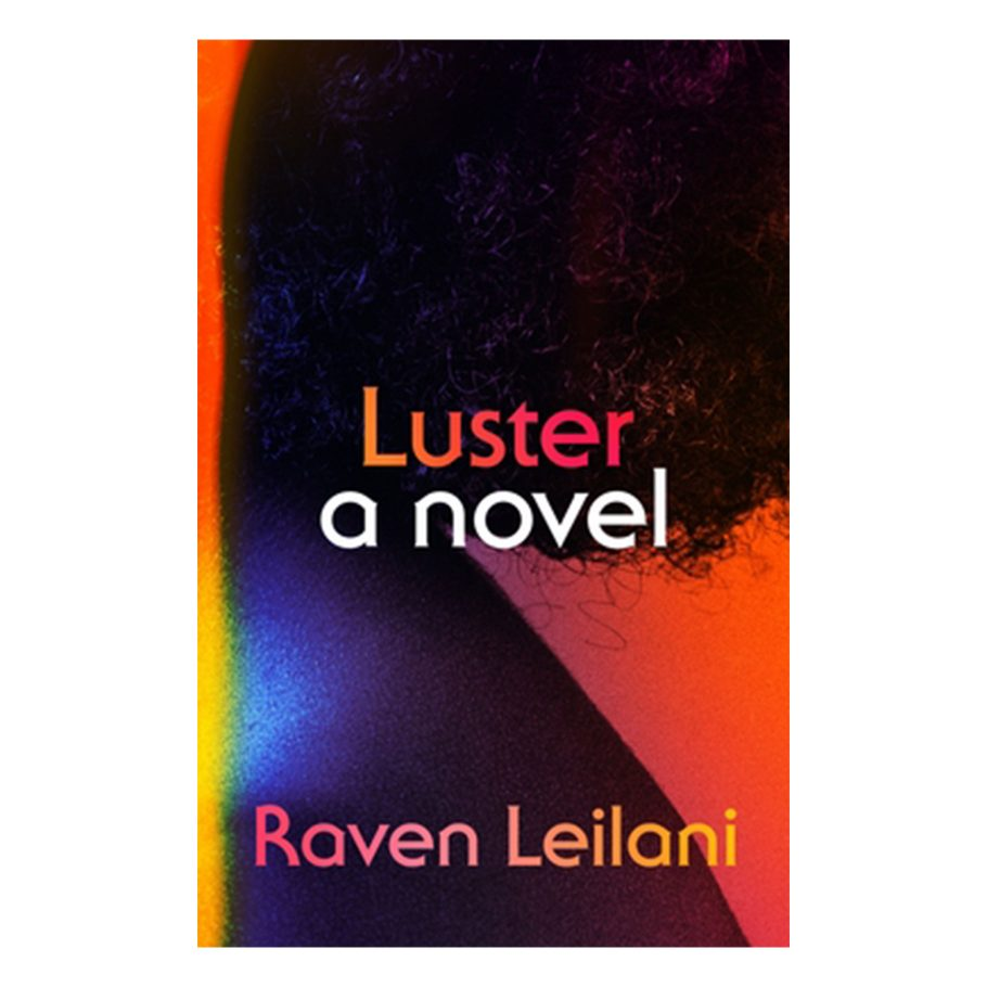 Luster by Raven Leilani