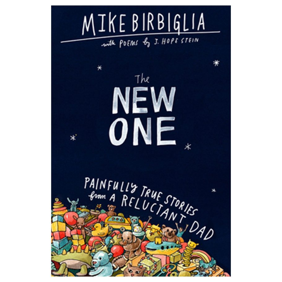 The New One by Mike Birbiglia and J. Hope Stein