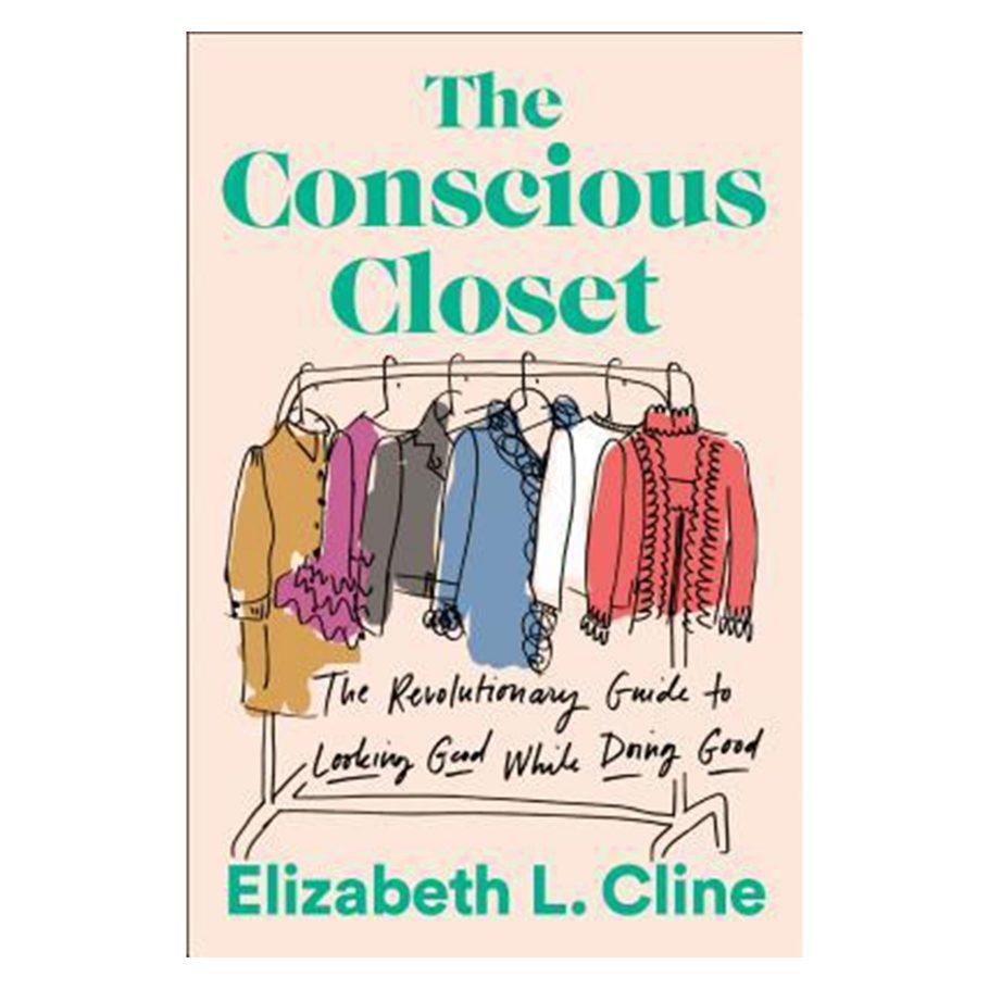 The Conscious Closet by Elizabeth Cline